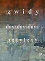 Zwidy, daysdaysdays i Sztylety
