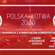 Polska - Łotwa / Komentarz komediowy na żywo