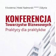 Konferencja Towarzystw Biznesowych - praktycy dla praktyków
