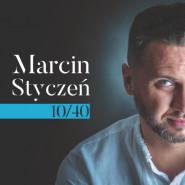 Marcin Styczeń - koncert 10/40