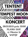 Tentent + Tempest Moon