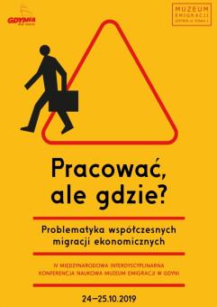 Pracować, ale gdzie? Problematyka współczesnych migracji ekonomicznych