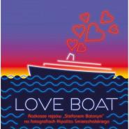 Love Boat - wernisaż wystawy fotografii Hipolita Śmierzchalskiego
