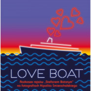 Love Boat - wystawa fotografii Hipolita Śmierzchalskiego