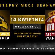 Seahawks Gdynia vs. Warsaw Mets - Mecz Futbolu Amerykańkiego