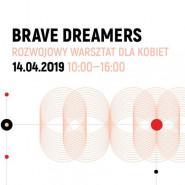 Brave Dreamers. Rozwojowy warsztat dla kobiet