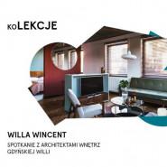 Willa Wincent, spotkanie z architektami wnętrz