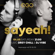 Sayeah!   Drey Chill & Vibe
