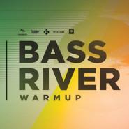 Bassriver Warmup