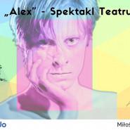 Alex - spektakl w formule Teatru Forum