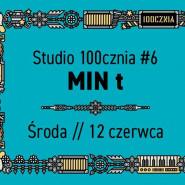 Studio 100cznia#6 // MIN t