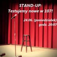 Stand-up - testujemy nowe w 107!
