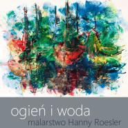 Ogień i Woda - malarstwo Hanny Roesler