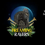 Dreaming Ravers w/ MamJazza