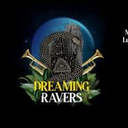 Dreaming Ravers w/ MamJazza