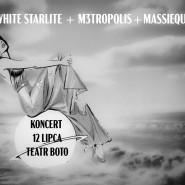 White Starlite + M3TROPOLIS + Massieque