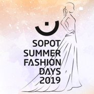 Sopot Summer Fashion Days 2019