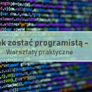 Jak zostać programistą - warsztaty praktyczne