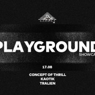 Playground Showcase w/ Concept of Thrill, Kaotik, Tralien