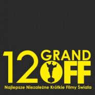 12. GRAND OFF - Najlepsze Niezależne Krótkie Filmy Świata