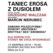 Taniec Erosa z Dusiołem - monodram Grzegorza Walczaka