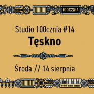 Studio 100cznia #14 / Tęskno