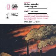 Michał Mroczka - Samozagłada / wystawa