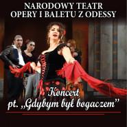 Gdybym był bogaczem - Narodowy Teatr Opery i Baletu z Odessy