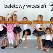 Baletowy wrzesień - zajęcia baletowe dla dzieci 3-15 lat