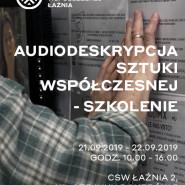 Audiodeskrypcja Sztuki Współczesnej - szkolenie