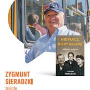 Nie płacz, kiedy odjadę spotkanie z Zygmuntem Sieradzkim