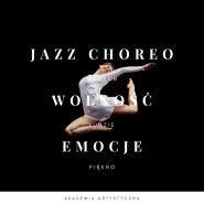 Wytańcz emocje! Jazz Choreografia w Akademii Artystycznej