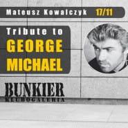 Tribute to George Michael / Mateusz Kowalczyk