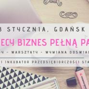 Kobiecy Biznes Pełną Parą - wykłady, warsztaty, wymiana doświadczeń