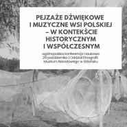 Pejzaże dźwiękowe i muzyczne wsi polskiej w kontekście historycznym i współczesnym