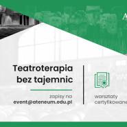 Teatroterapia bez tajemnic - warsztaty