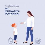 Spotkanie autorskie z Anną Konarzewską, autorką książki Być (nie)zwykłym wychowawcą!