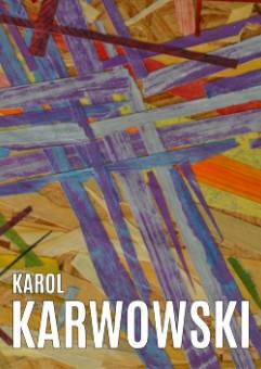 Karol Karwowski. Malarstwo - wernisaż