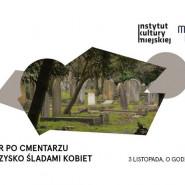Spacer po Cmentarzu Srebrzysko śladami kobiet / Metropolitanka