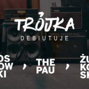 Trójka Debiutuje: Sosnowski, The Pau, Żurkowski