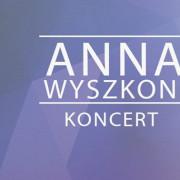 Bilety na koncert Ani Wyszkoni