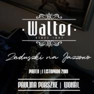 Walter Jazz Weekend - Zaduszki na Jazzowo / Paulina Porszke