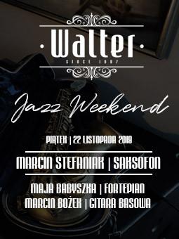 Walter Jazz Weekend - Marcin Stefaniak