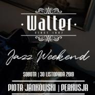 Walter Jazz Weekend - Piotr Jankowski