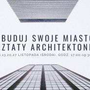 Zbuduj swoje miasto - warsztaty architektoniczne