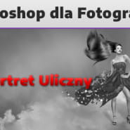 Photoshop dla Fotografów - Portret Ulicz