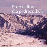 Storytelling dla podróżników. Warsztaty