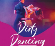 Tribute to Dirty Dancing - Music & Dance Show