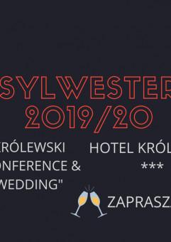 Sylwester 2019/2020 z Hotelem Królewskim