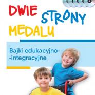 Promocja Bajek Edukacyjno-Integracyjnych Dwie Strony Medalu